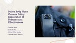 Police Body Worn Cameras & Policy: Exploration Of Features And Effectiveness