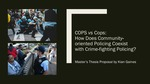 Cops Vs. Cops: How Does Community-Oriented Policing Coexist With Crime-Fighting Policing by Kian Gaines