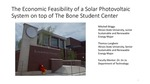 Economic Feasibility Of A Solar Photovoltaic System On Top Of The Bone Student Center At Illinois State University by Mitchell Briggs and Thomas Langbein
