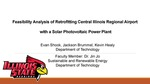 Feasibility Analysis Of Retrofitting Central Illinois Regional Airport With Solar Photovoltaic Arrays by Evan Shook, Jackson Brummel, and Kevin Healy