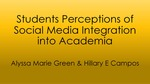 Students Perceptions of Social Media Integration into Academia