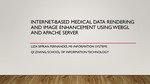 Internet-based Medical Data Rendering and Image Enhancement Using Webgl and Apache Server by Liza Fernandes