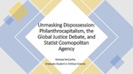 Unmasking Dispossession: Philanthrocapitalism, The Global Justice Debate, and Statist Cosmopolitan Agency by Michael McCarthy